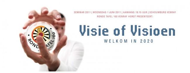 Ronde Tafel Venray.Seminar 2011 Visie Of Visioen Welkom In 2020 Seminar